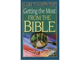 Getting the Most from the Bible by G. Steve Kinnard
