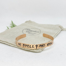 """""""Be Still And Know"""" Copper hand stamped cuff bracelet - Adjustable Size - $10.00"""