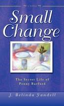 Small Change: The Secret Life of Penny Burford [Hardcover] Yandell, J. Belinda image 1