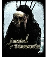 Ancestral Disconnection  - $250.00