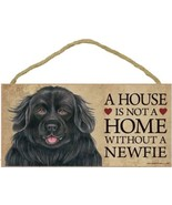 "House is Not a Home without a Newfoundland Sign Plaque Dog 10"" x 5"" - $9.95"