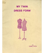 My Twin Dress Form -  Make a Clone of Yourself Dress Form for Sewing ! Book - $16.99