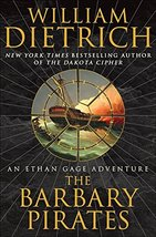 The Barbary Pirates: An Ethan Gage Adventure (Ethan Gage Adventures) Dietrich, W image 2