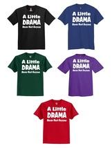 A Little Drama Never Hurt Anyone Men's T-Shirt - S M L XL 2XL 3XL - Colorguard - £10.97 GBP+