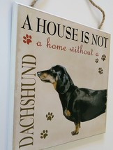 DOG LOVER PLAQUE a House is not a Home Without a Dachshund 8x8 Wood Pet Wall Art image 3