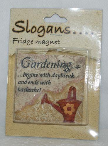 Slogans PDU 61 Fridge Magnet Gardening Begins Daybreak End Backache