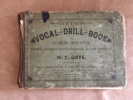 1889 W.T. Giffe's Vocal Drill book antique music public & singing school... - $32.50