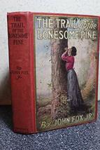 The Trail of the Lonesome Pine [Hardcover] [Jan 01, 1908] Fox, John, Jr. & F.C.