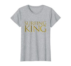 New Shirts - Surfing King T-Shirt Gift For Surfers Wowen - $19.95