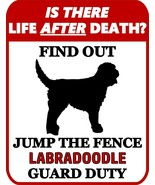 is There Life After Death? Find Out Jump The Fence Labradoodle Dog Sign ... - $7.77
