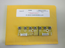 """Sanyo 46"""" DP46840 Keypad Control Board 1AA4B10N2460A_A (PWB_KEY_SW N7AL) - $18.95"""