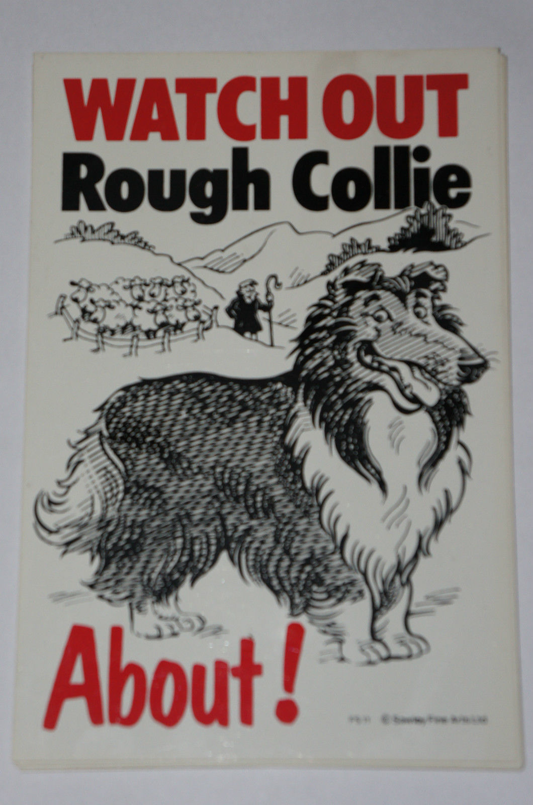 Primary image for WATCH OUT ROUGH COLLIE ABOUT SIGN  great Christmas stocking filler