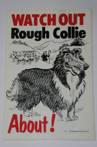 WATCH OUT ROUGH COLLIE ABOUT SIGN  great Christmas stocking filler - $3.73