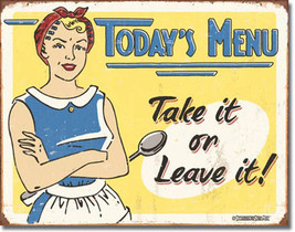 Today's Menu Take It or Leave It Diner Fast Food and Beverage Metal Sign - $20.95