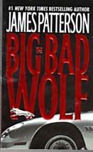 Big Bad Wolf  By James Patterson - $5.95