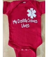 MY DADDY SAVES LIVES with EMS STAR OF LIFE -  Infant's One Piece  - $8.99