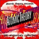 Atomic Theory Records: 10th Anniversary Collection [Audio CD] Various Artists