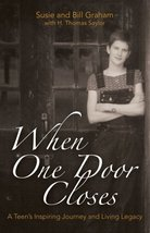 When One Door Closes: A Teen's Inspiring Journey and Living Legacy [Hardcover] G
