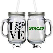 Personalized Soccer Love Fan Glass 16oz Mason Jar Mug with Lid & Straw - $16.99