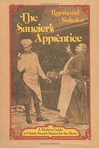 The Saucier's Apprentice: A Modern Guide to Classic French Sauces for th... - $19.79