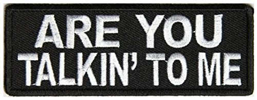 Are You Talkin To Me Patch - 4x1.5 inch