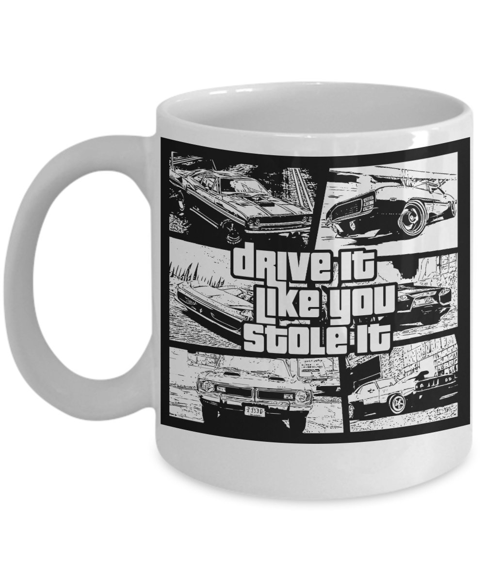 Primary image for Drive It Like You Stole It. Grand Theft Auto Inspired Coffee Mug