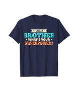 Uncle Shirts -   I am Brother What's Superpower Superhero Funny T Shirt ... - $19.95+