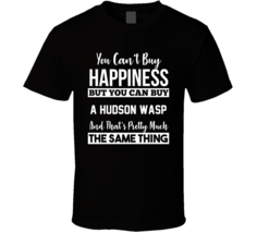 You Can't Buy Happiness Hudson Wasp Car Lover Enthusiast T Shirt - $20.99+
