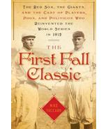 The First Fall Classic: The Red Sox, the Giants and the Cast of Players,... - $7.90