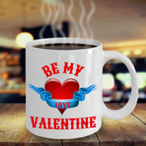 Be My Valentine Novelty Coffee Mug Gift For Her Him Husband Wife Boyfrie... - $16.99
