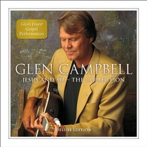 JESUS AND ME - THE COLLECTION - Deluxe Edition by Glen Campbell