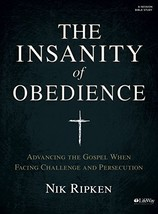 The Insanity of Obedience - Bible Study Book: Advancing the Gospel When ... - $9.89