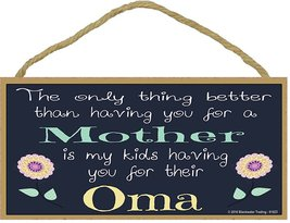 The Only Thing Better Than Having You For A Mother Is My Kids Having You... - $12.86