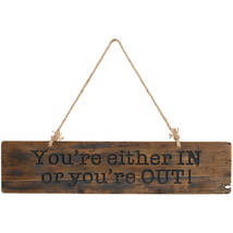 In Or Out Rustic Wooden Message Plaque - $40.00