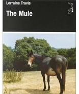 The Mule : Lorraine Travis : New Hardcover @ - $39.50