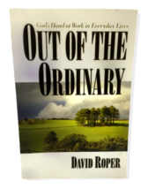 Out of Ordinary God's Hands at Work Everyday Lives David Roper Bible Cha... - $9.89