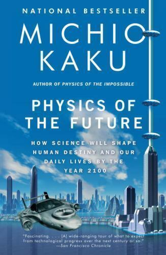 Primary image for Physics of the Future: How Science Will Shape Human Destiny and Our Daily Lives