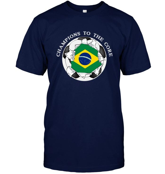 Brazil Soccer T Shirt Champions To The Core Football