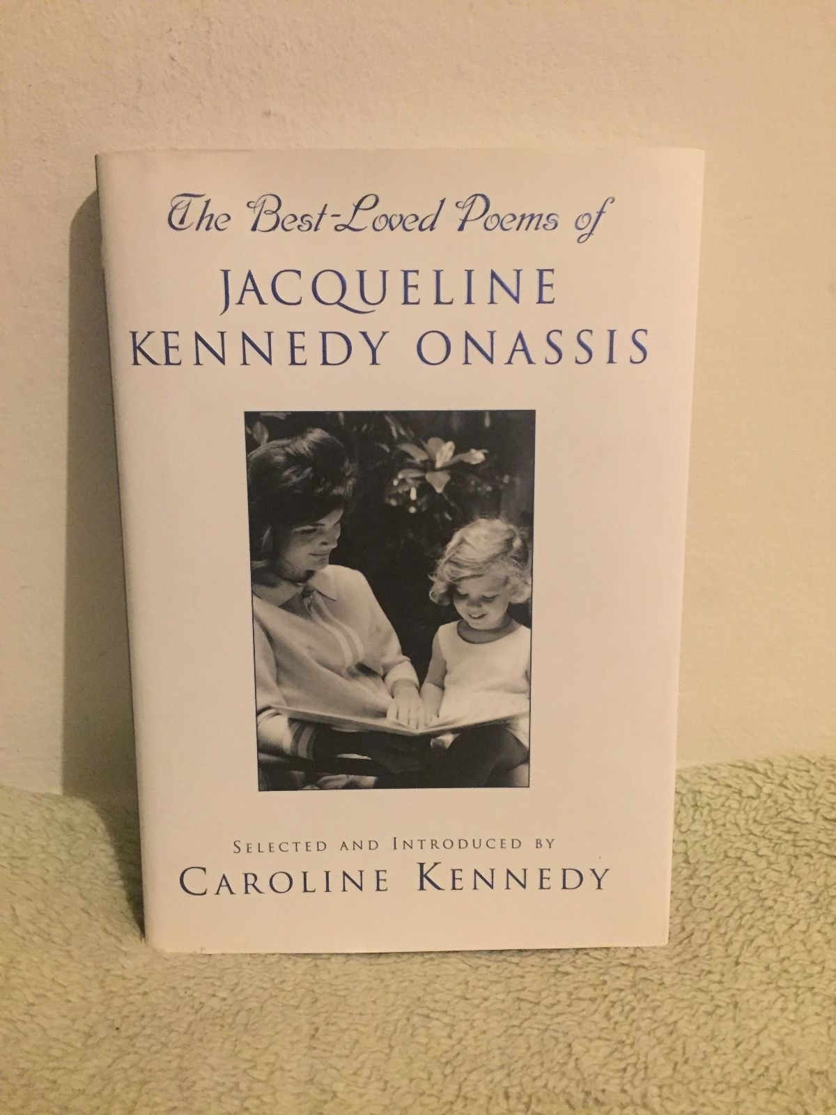 The Best-Loved Poems of Jacqueline Kennedy Onassis (2001) PB