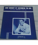 Oh, What It Seemed To Be, Bennie Benjamin, 1945, OLD SHEET MUSIC - $5.93