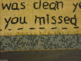 """Primitive Embroidered Framed Saying """"The House Was Clean Yesterday..."""" image 3"""