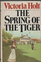 The Spring of The Tiger book club edition [Hardcover] Victoria Holt - $4.31