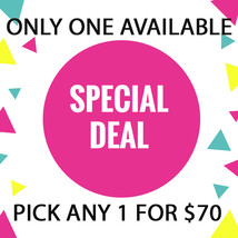 WED -THURS FLASH SALE! PICK ANY 1 FOR $70  BEST OFFERS DISCOUNT - $70.00