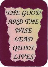 "The Good And The Wise Lead Quiet Lives 3"" x 4"" Love Note Inspirational Sayings P - $2.69"