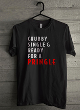 Chubby Single And Ready For A Pringle - Custom Men's T-Shirt (3284) - €17,42 EUR+