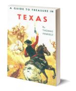 A Guide to Treasure in Texas ~ Lost & Buried Treasure - $19.95