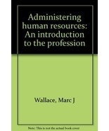 Administering human resources: An introduction to the profession Wallace... - $2.97
