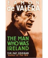 EAMON De VALERA ~ The Man Who Was Ireland by Tim Pat Coogan  1993 - $9.95