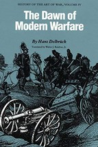 The Dawn of Modern Warfare: History of the Art of War, Volume IV [Paperback] Del image 2