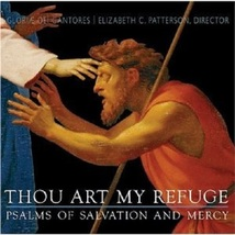 THOU ART MY REFUGE: PSALMS OF SALVATION AND MERCY by Gloriae Dei Cantores
